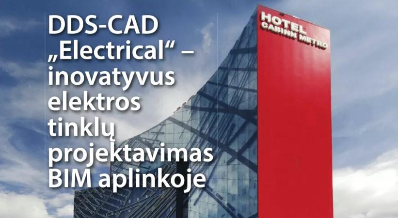 DDS-CAD Electrical – inovatyvus elektros tinklų projektavimas BIM aplinkoje